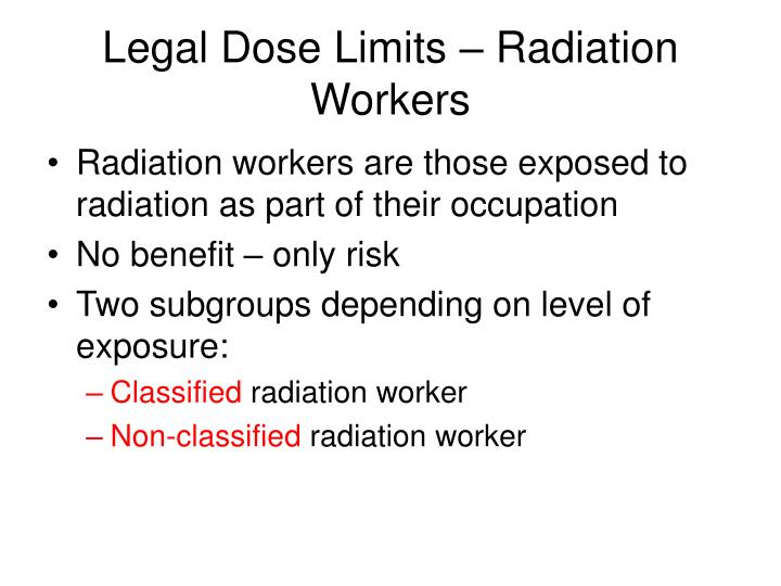 Legal Dose Limits – Radiation Workers