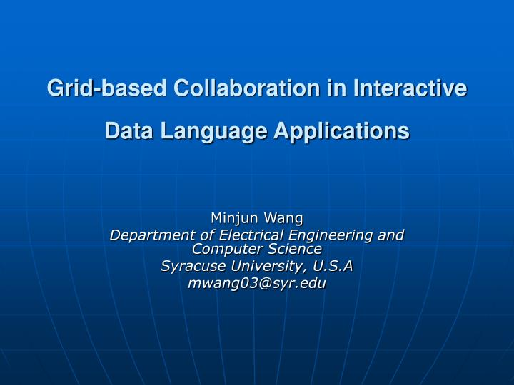 grid based collaboration in interactive data language applications n.