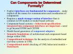can components be determined formally