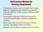 performance metrics for routing components
