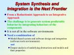 system synthesis and integration is the next frontier
