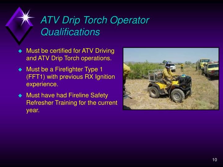 ATV Drip Torch Operator  Qualifications