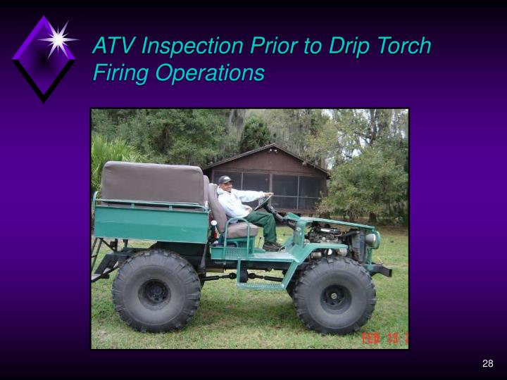 ATV Inspection Prior to Drip Torch Firing Operations