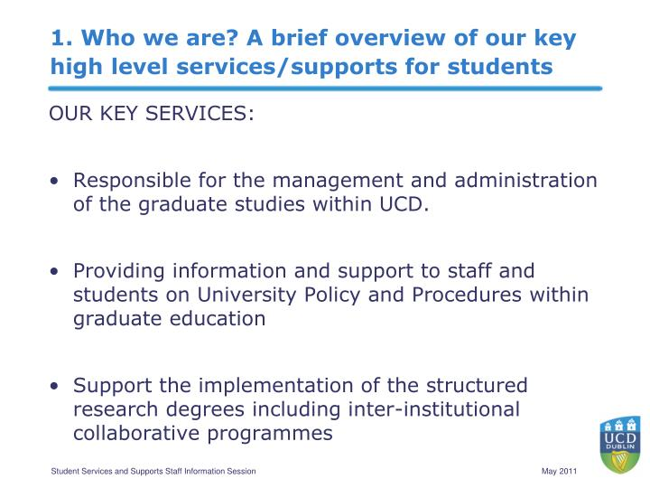1. Who we are? A brief overview of our key high level services/supports for students