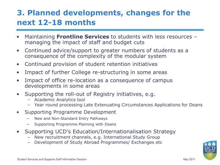 3. Planned developments, changes for the next 12-18 months