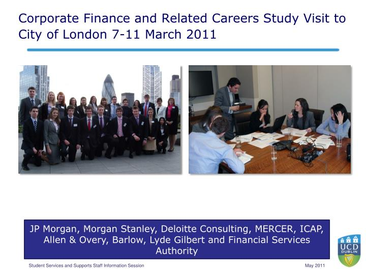 Corporate Finance and Related Careers Study Visit to City of London 7-11 March 2011