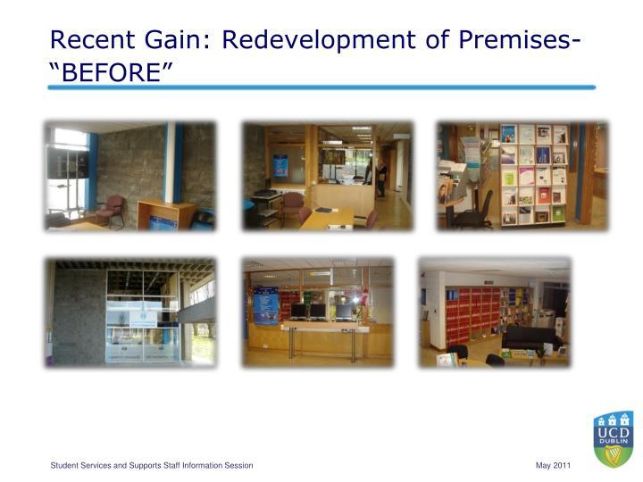"Recent Gain: Redevelopment of Premises- ""BEFORE"""