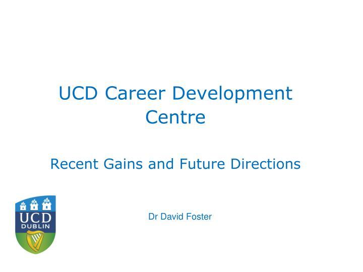 UCD Career Development Centre