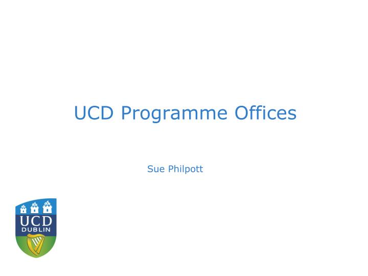 UCD Programme Offices