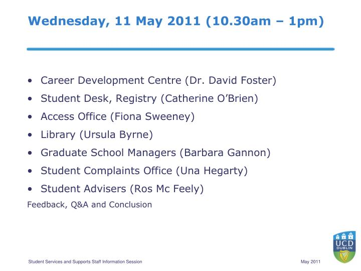 Wednesday, 11 May 2011 (10.30am – 1pm)
