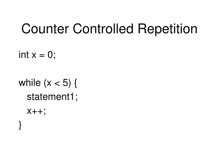 Counter Controlled Repetition