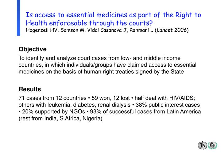 Is access to essential medicines as part of the Right to Health enforceable through the courts?