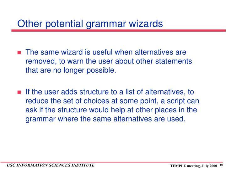 Other potential grammar wizards