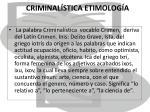criminal stica etimolog a
