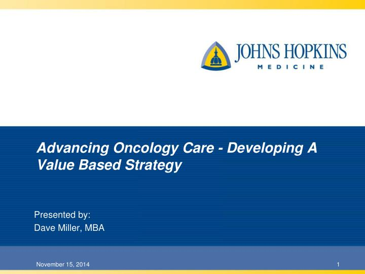 advancing oncology care developing a value based strategy n.