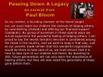 passing down a legacy an excerpt from paul bloom