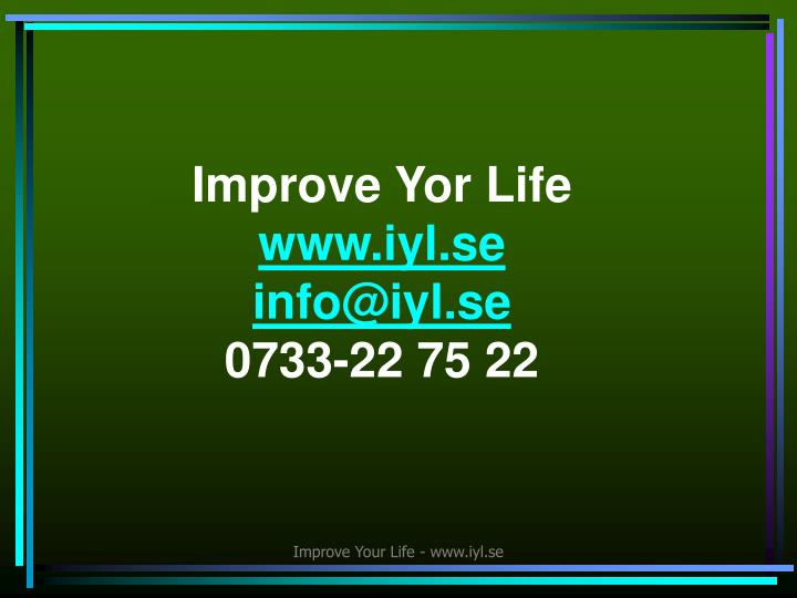 Improve Yor Life