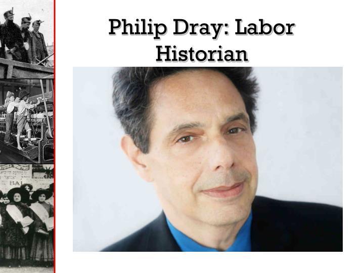 Philip dray labor historian