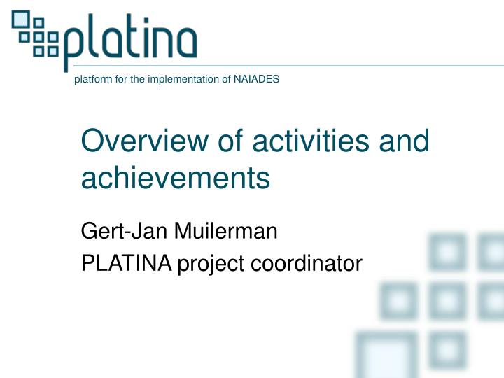 Overview of activities and achievements