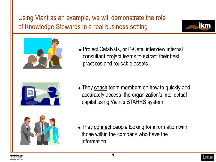 Using Viant as an example, we will demonstrate the role of Knowledge Stewards in a real business setting