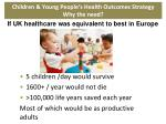 children young people s health outcomes strategy why the need