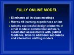 fully online model