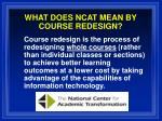what does ncat mean by course redesign
