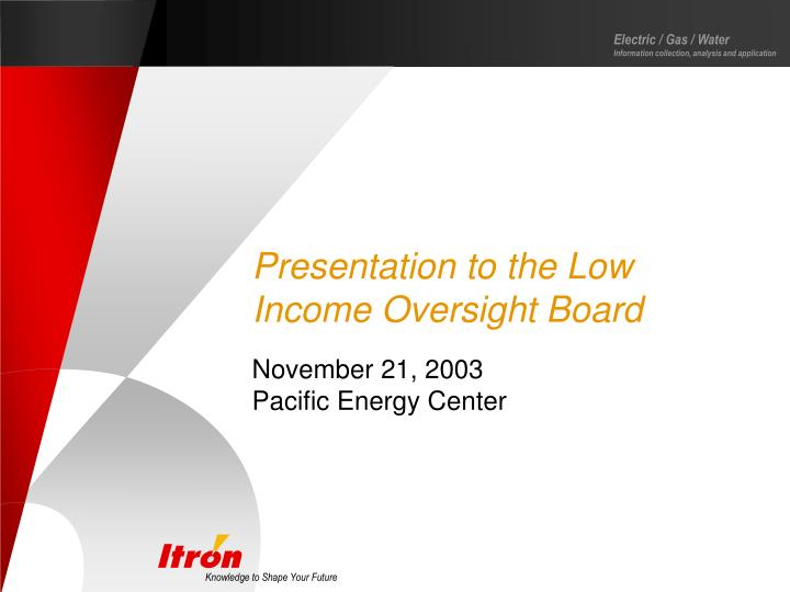 presentation to the low income oversight board n.