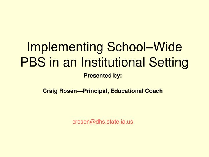 Implementing school wide pbs in an institutional setting