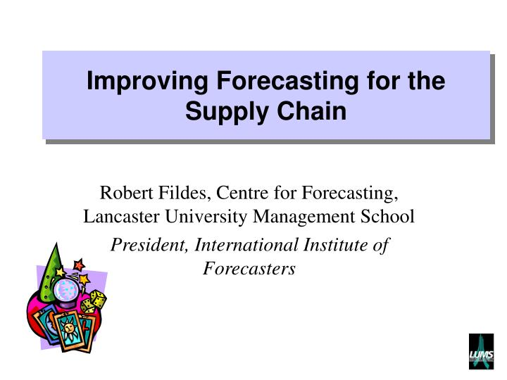 improving forecasting for the supply chain n.