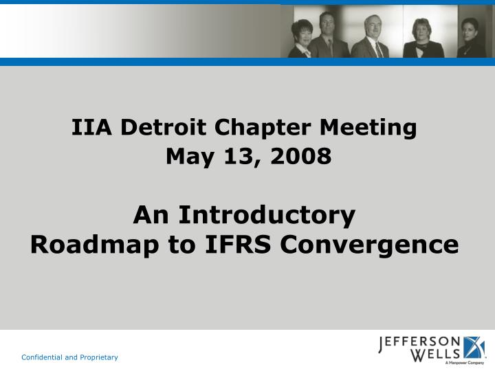 Iia detroit chapter meeting may 13 2008 an introductory roadmap to ifrs convergence