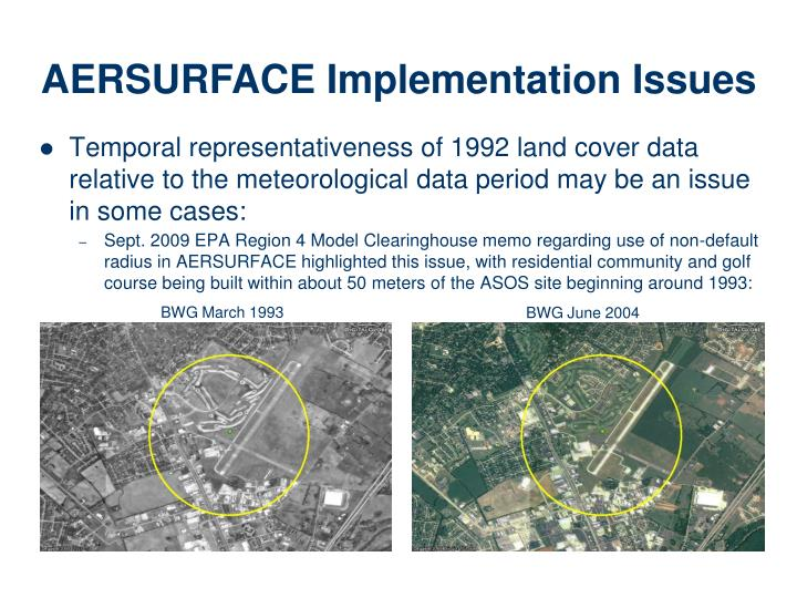 Temporal representativeness of 1992 land cover data relative to the meteorological data period may be an issue in some cases: