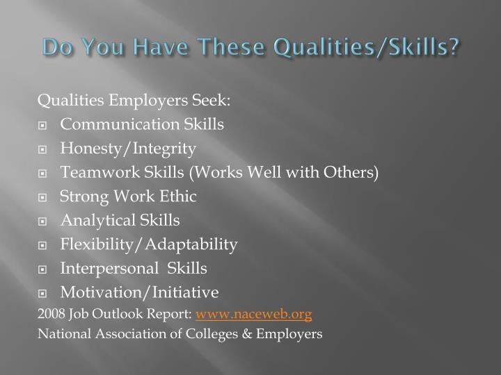 Do You Have These Qualities/Skills?