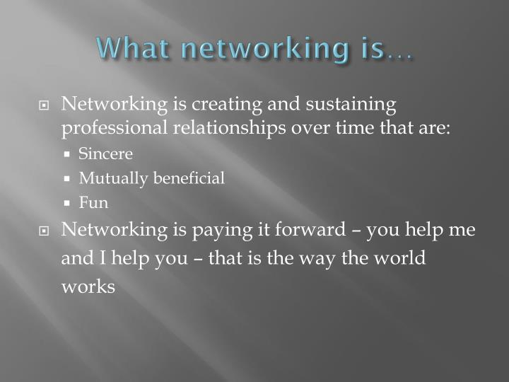 What networking is…