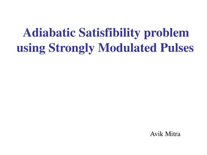 Adiabatic Satisfibility problem