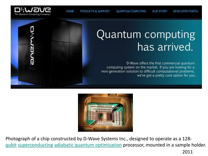 Photograph of a chip constructed by D-Wave Systems Inc., designed to operate as a 128-