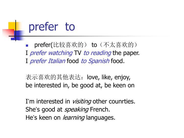 prefer  to