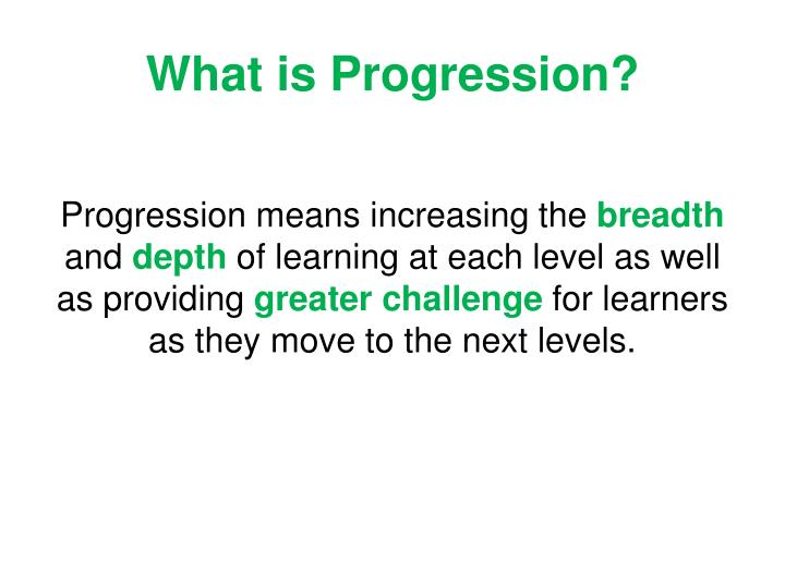 What is progression