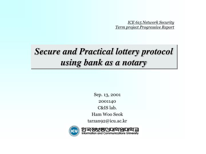 PPT - Secure and Practical lottery protocol using bank as a notary