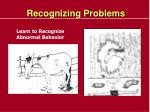 recognizing problems