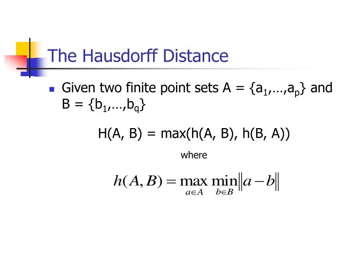 The hausdorff distance
