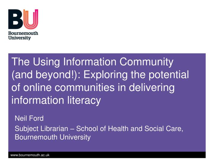 The Using Information Community (and beyond!): Exploring the potential of online communities in deli...