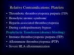 relative contraindications platelets