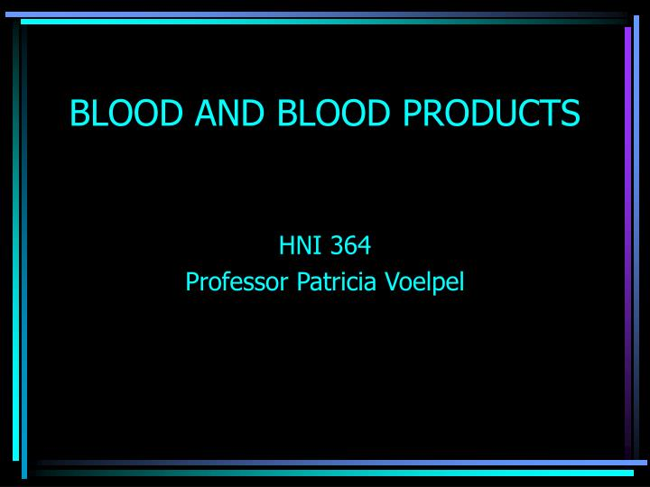 blood and blood products n.