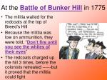 at the battle of bunker hill in 1775