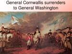 general cornwallis surrenders to general washington