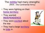 the militia had many strengths aka the continental army