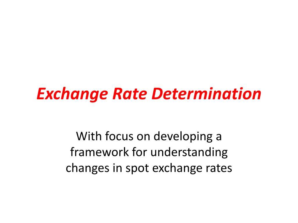 Exchange Rate Determination N