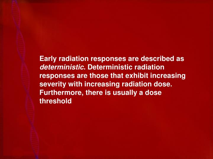 Early radiation responses are described as