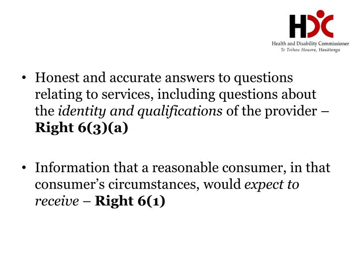 Honest and accurate answers to questions relating to services, including questions about the